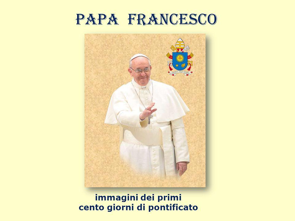 Papa Francesco immagini dei primi cento giorni di pontificato