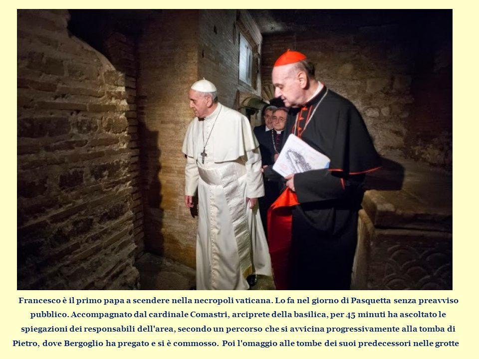 Francesco è il primo papa a scendere nella necropoli vaticana.
