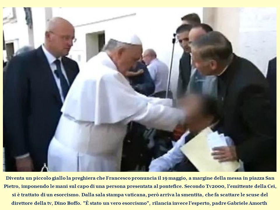 Diventa un piccolo giallo la preghiera che Francesco pronuncia il 19 maggio, a margine della messa in piazza San Pietro, imponendo le mani sul capo di una persona presentata al pontefice.