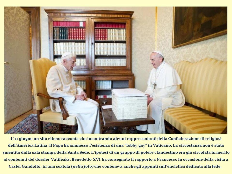L 11 giugno un sito cileno racconta che incontrando alcuni rappresentanti della Confederazione di religiosi dell America Latina, il Papa ha ammesso l esistenza di una lobby gay in Vaticano.