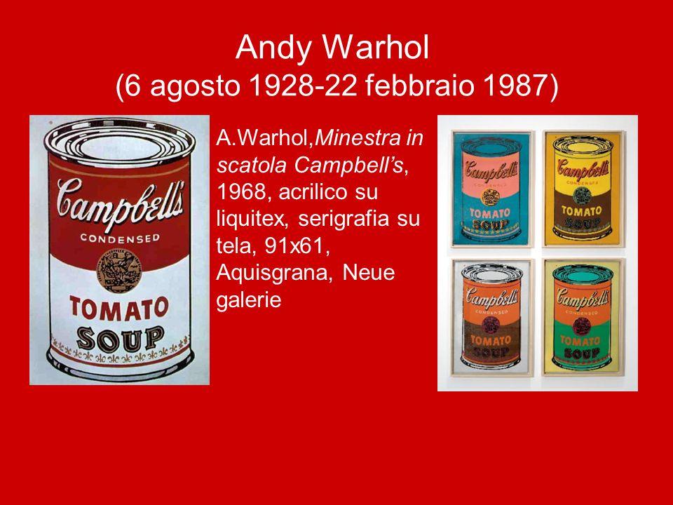 Andy Warhol (6 agosto 1928-22 febbraio 1987) A.Warhol,Minestra in scatola Campbell's, 1968, acrilico su liquitex, serigrafia su tela, 91x61, Aquisgran