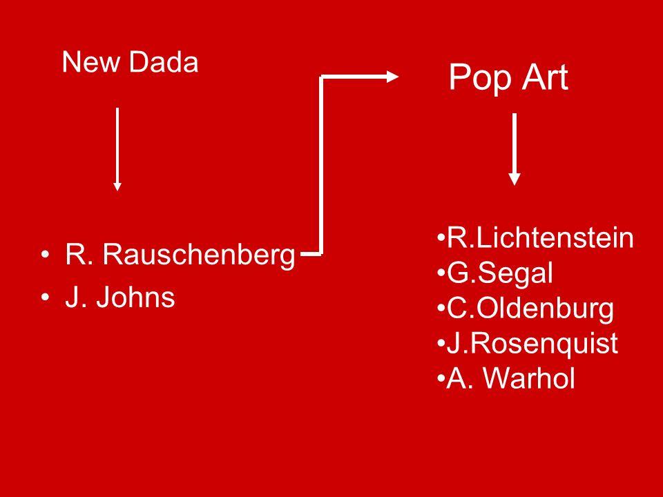 Rauschenberg & Johns R.Rauschenber, Bed,1955, Combine, 191,1x80x20,3, New York, The Museum of Modern Art J.
