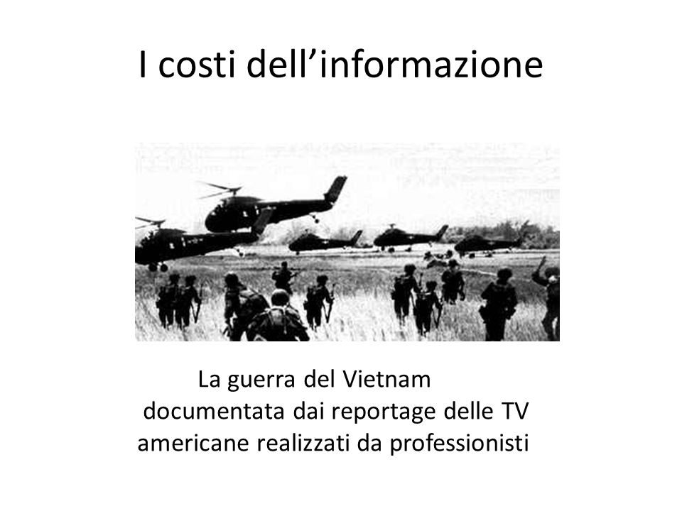 I costi dell'informazione La guerra del Vietnam documentata dai reportage delle TV americane realizzati da professionisti