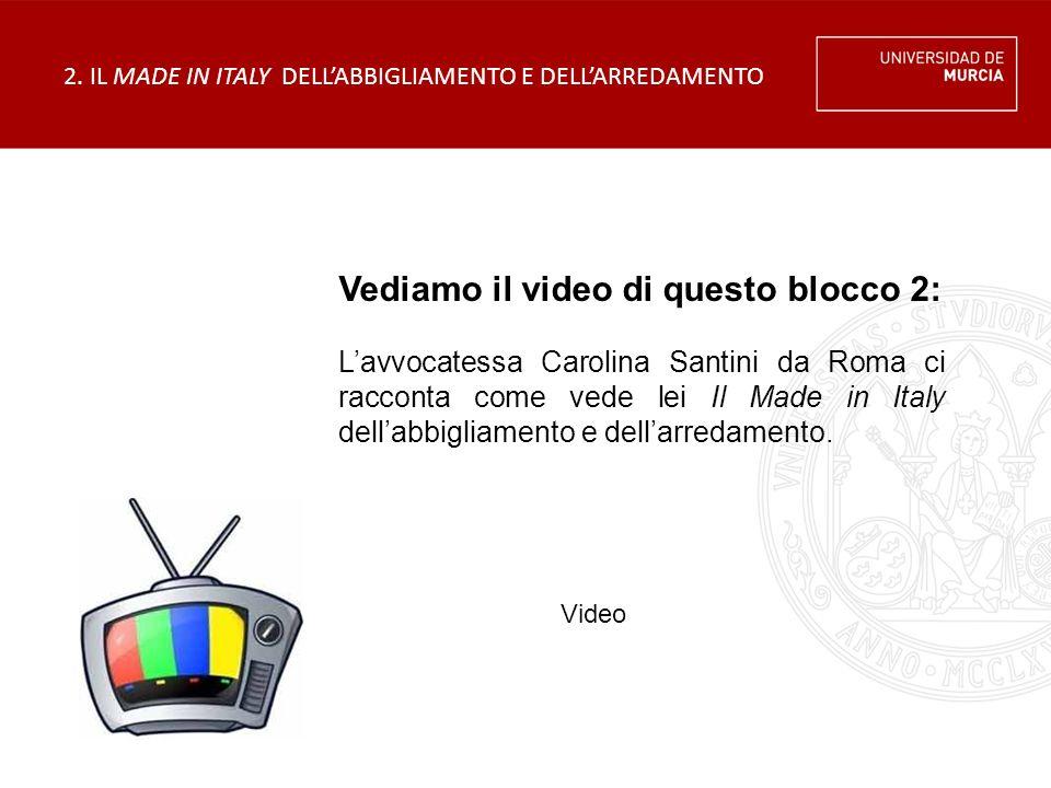 Vediamo il video di questo blocco 2: L'avvocatessa Carolina Santini da Roma ci racconta come vede lei Il Made in Italy dell'abbigliamento e dell'arredamento.