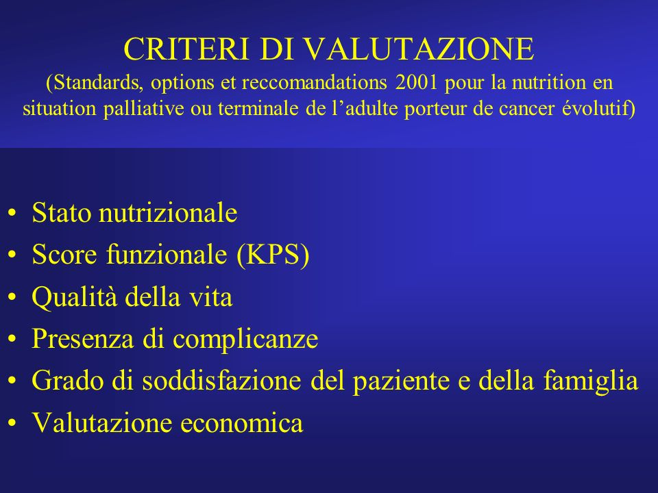 CRITERI DI VALUTAZIONE (Standards, options et reccomandations 2001 pour la nutrition en situation palliative ou terminale de l'adulte porteur de cance
