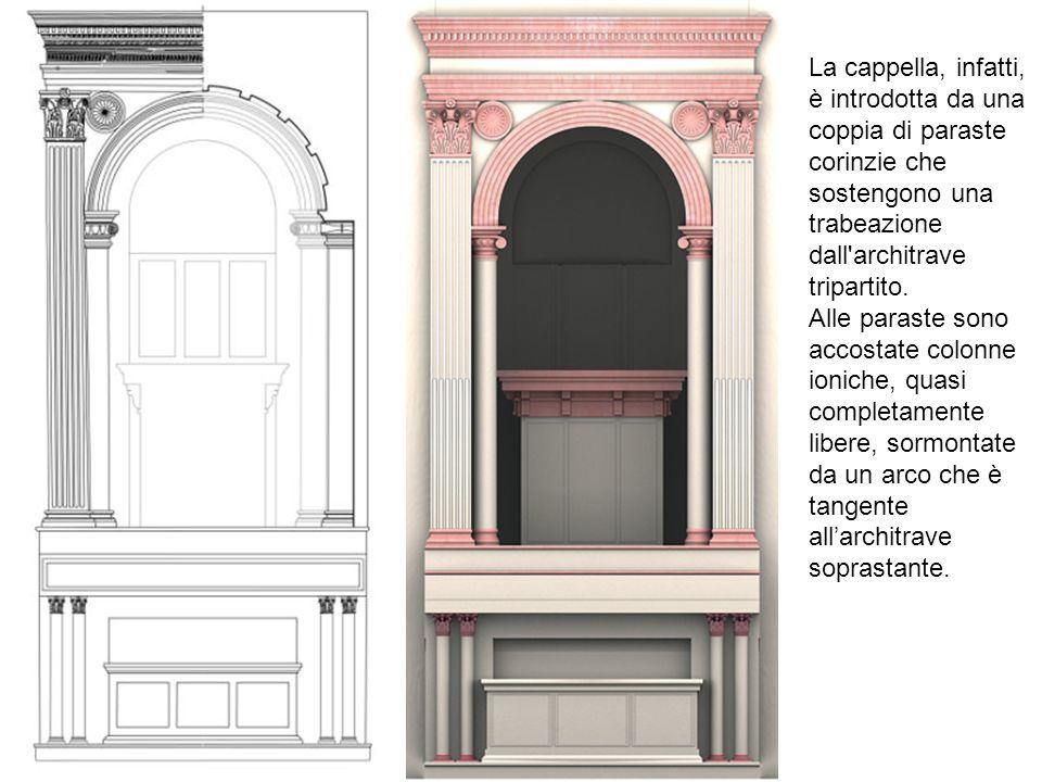 La cappella, infatti, è introdotta da una coppia di paraste corinzie che sostengono una trabeazione dall'architrave tripartito. Alle paraste sono acco