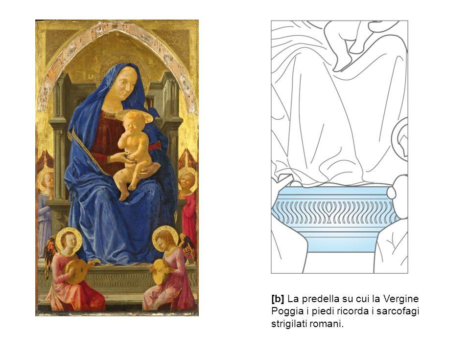 [b] La predella su cui la Vergine Poggia i piedi ricorda i sarcofagi strigilati romani.