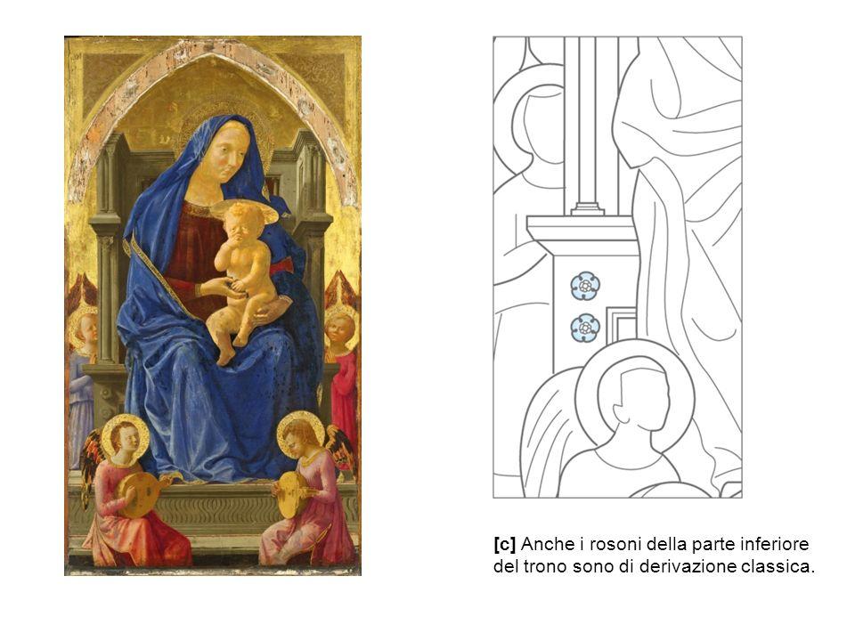 [c] Anche i rosoni della parte inferiore del trono sono di derivazione classica.