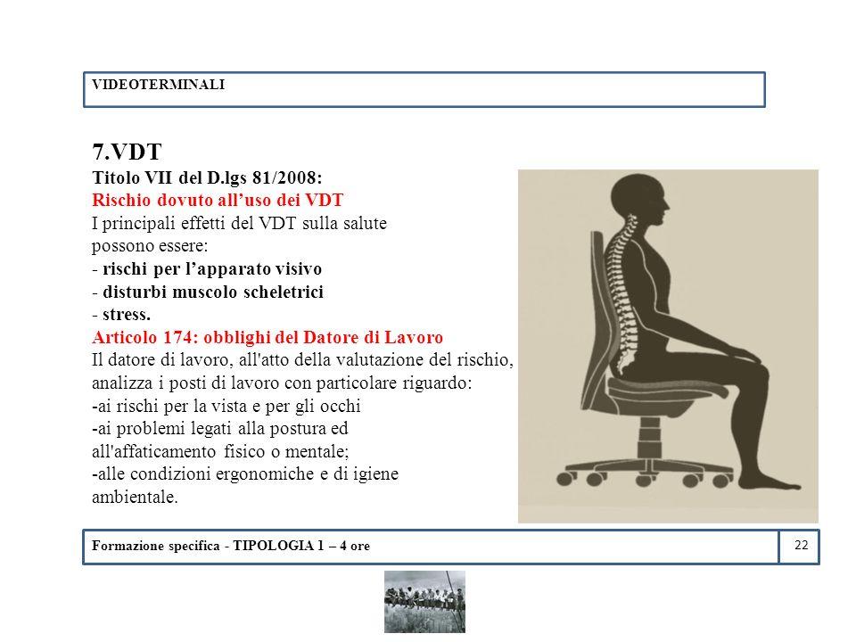 Formazione specifica - TIPOLOGIA 1 – 4 ore 7.VDT Titolo VII del D.lgs 81/2008: Rischio dovuto all'uso dei VDT I principali effetti del VDT sulla salut