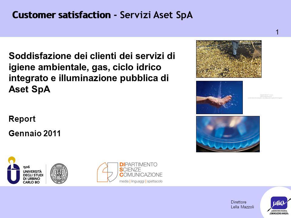 Customer satisfaction 1 Customer satisfaction - Servizi Aset SpA Soddisfazione dei clienti dei servizi di igiene ambientale, gas, ciclo idrico integra