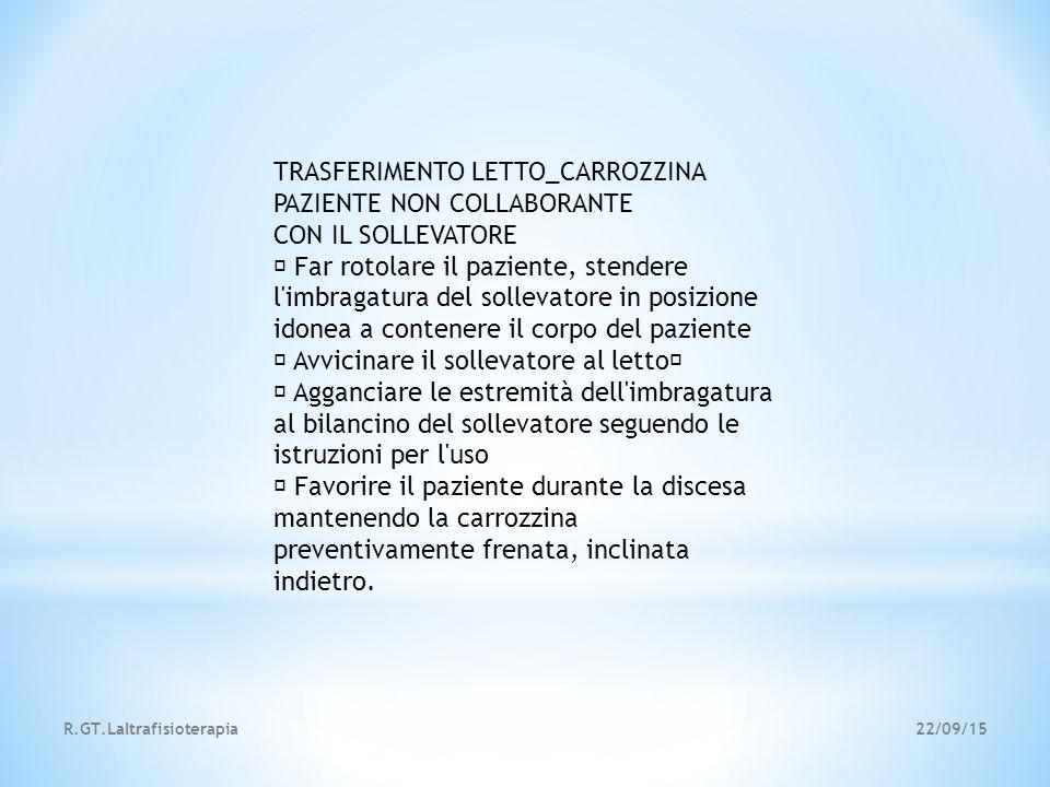 22/09/15R.GT.Laltrafisioterapia TRASFERIMENTO LETTO_CARROZZINA PAZIENTE NON COLLABORANTE CON IL SOLLEVATORE • Far rotolare il paziente, stendere l'imb