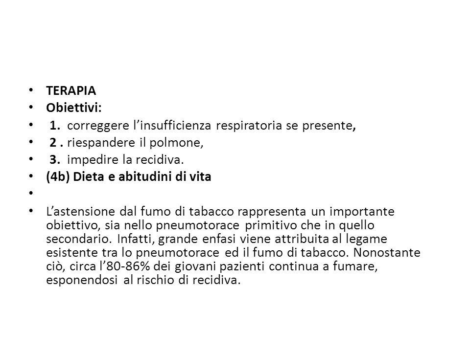 TERAPIA Obiettivi: 1.correggere l'insufficienza respiratoria se presente, 2.