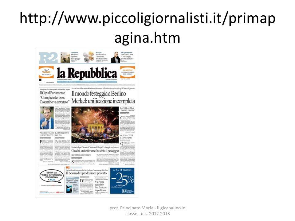 http://www.piccoligiornalisti.it/primap agina.htm prof. Principato Maria - il giornalino in classe - a.s. 2012 2013