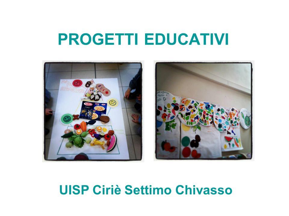 PROGETTI EDUCATIVI UISP Ciriè Settimo Chivasso