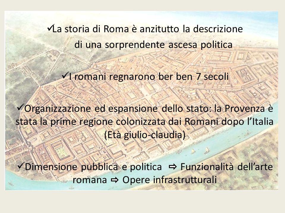 La storia di Roma è anzitutto la descrizione di una sorprendente ascesa politica I romani regnarono ber ben 7 secoli Organizzazione ed espansione dell