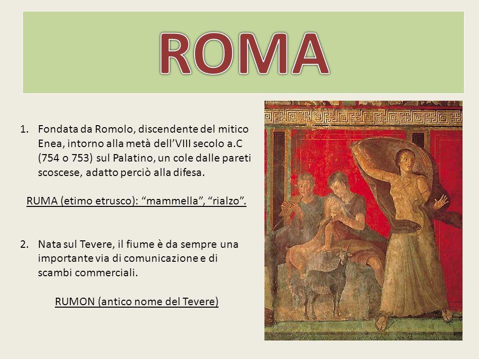 1.Fondata da Romolo, discendente del mitico Enea, intorno alla metà dell'VIII secolo a.C (754 o 753) sul Palatino, un cole dalle pareti scoscese, adat