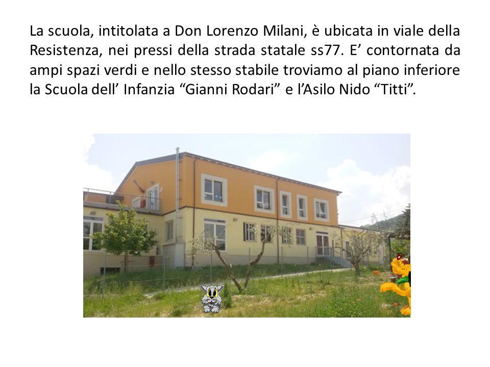 La scuola, intitolata a Don Lorenzo Milani, è ubicata in viale della Resistenza, nei pressi della strada statale ss77. E' contornata da ampi spazi ver