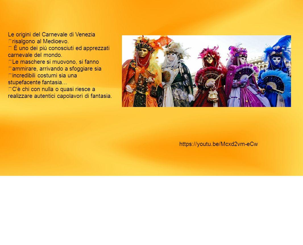 Le origini del Carnevale di Venezia risalgono al Medioevo.