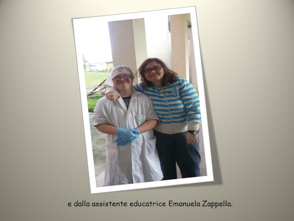 e dalla assistente educatrice Emanuela Zappella.