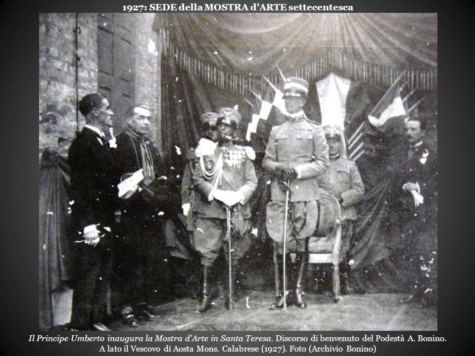 Il Principe Umberto inaugura la Mostra d Arte in Santa Teresa.