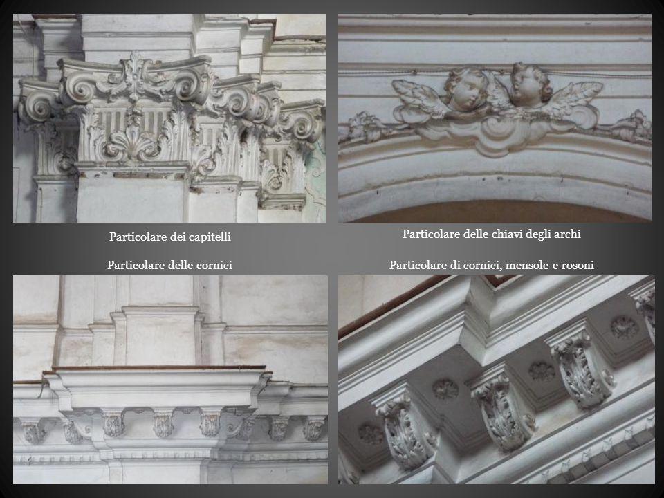 Particolare dei capitelli Particolare delle chiavi degli archi Particolare di cornici, mensole e rosoni Particolare delle cornici