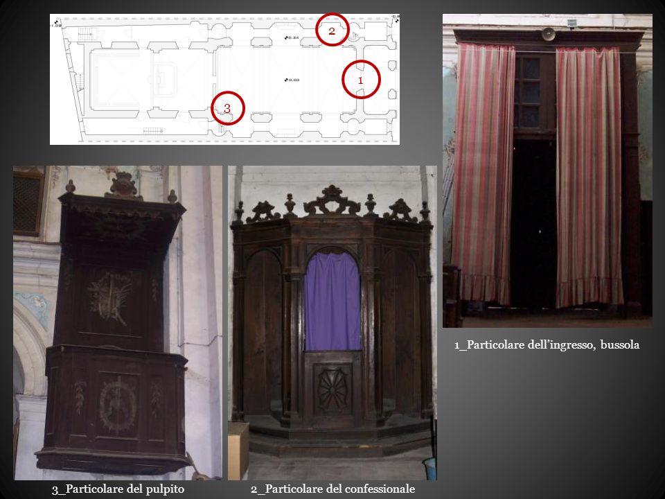 1_Particolare dell'ingresso, bussola 2_Particolare del confessionale3_Particolare del pulpito 1 2 3