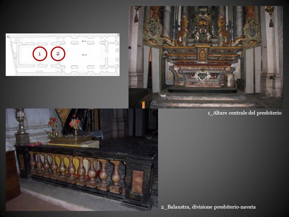 1_Altare centrale del presbiterio 2_Balaustra, divisione presbiterio-navata 1 2