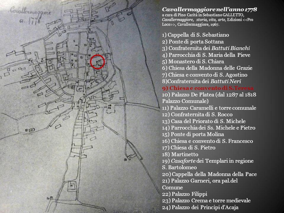 Cavallermaggiore nell'anno 1778 a cura di Pino Carità in Sebastiano GALLETTO, Cavallermaggiore, storia, vita, arte, Edizioni >, Cavallermaggiore, 1967.