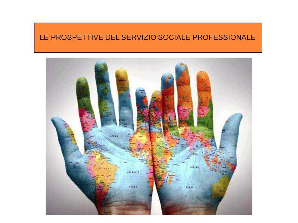 LE PROSPETTIVE DEL SERVIZIO SOCIALE PROFESSIONALE