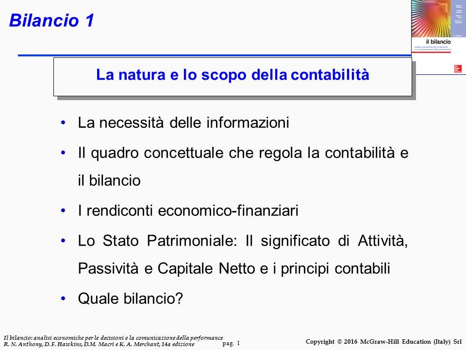 pag. 1 Il bilancio: analisi economiche per le decisioni e la comunicazione della performance R. N. Anthony, D. F. Hawkins, D.M. Macrì e K. A. Merchant