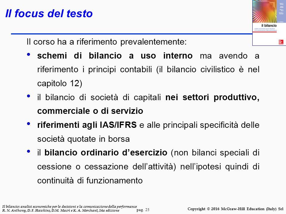 pag. 25 Il bilancio: analisi economiche per le decisioni e la comunicazione della performance R. N. Anthony, D. F. Hawkins, D.M. Macrì e K. A. Merchan