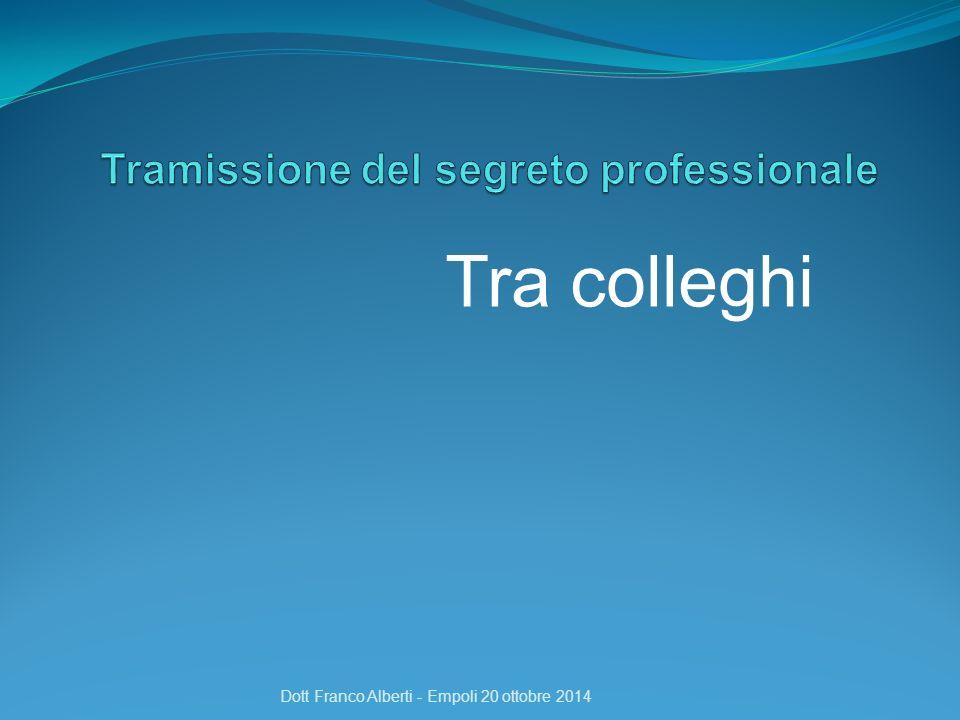 Tra colleghi Dott Franco Alberti - Empoli 20 ottobre 2014