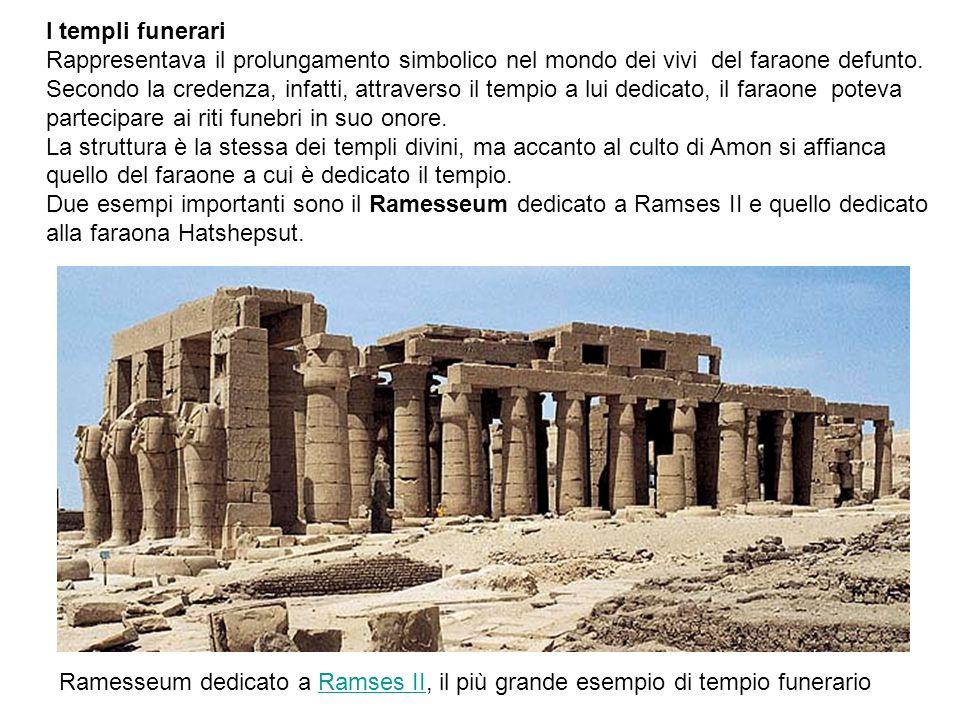 Ramesseum dedicato a Ramses II, il più grande esempio di tempio funerarioRamses II I templi funerari Rappresentava il prolungamento simbolico nel mond