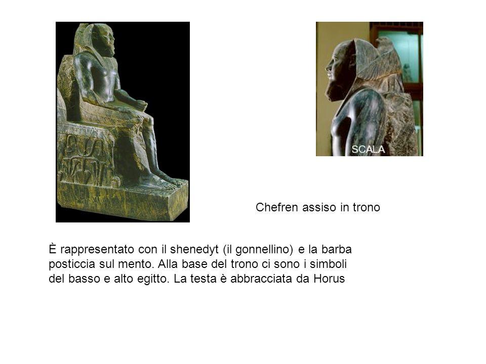 Chefren assiso in trono È rappresentato con il shenedyt (il gonnellino) e la barba posticcia sul mento. Alla base del trono ci sono i simboli del bass