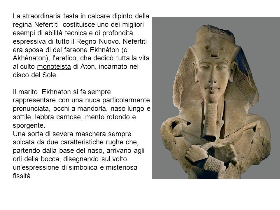 La straordinaria testa in calcare dipinto della regina Nefertìti costituisce uno dei migliori esempi di abilità tecnica e di profondità espressiva di