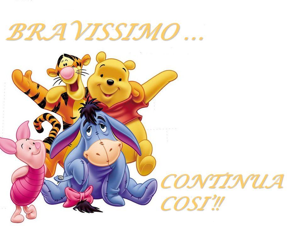 BRAVISSIMO … CONTINUA COSI'!!