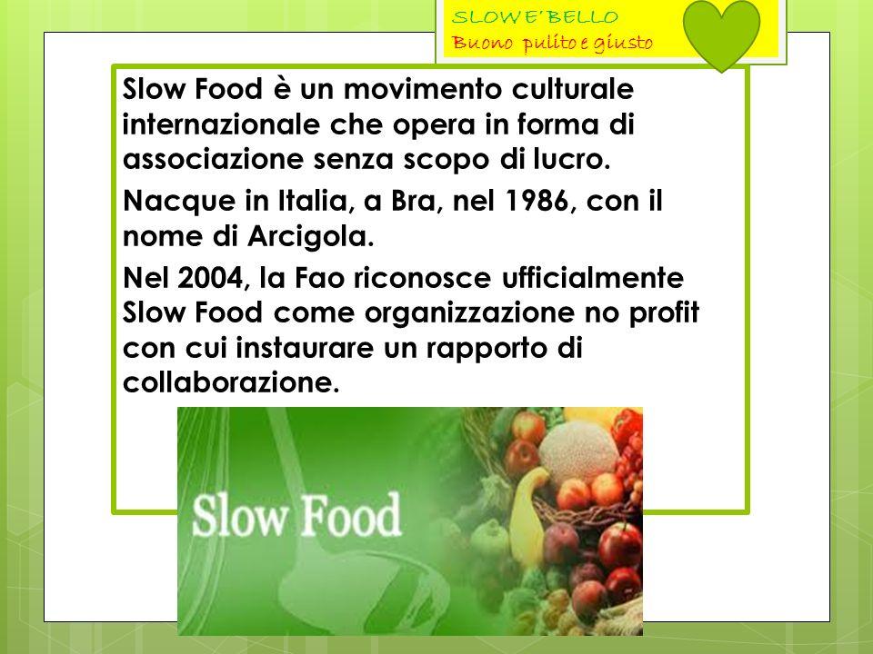 Slow Food è un movimento culturale internazionale che opera in forma di associazione senza scopo di lucro. Nacque in Italia, a Bra, nel 1986, con il n
