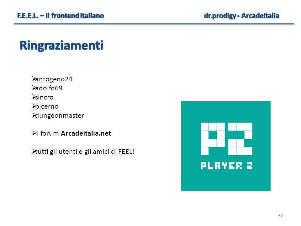 32  antogeno24  adolfo69  sincro  picerno  dungeonmaster  Il forum ArcadeItalia.net  tutti gli utenti e gli amici di FEEL!
