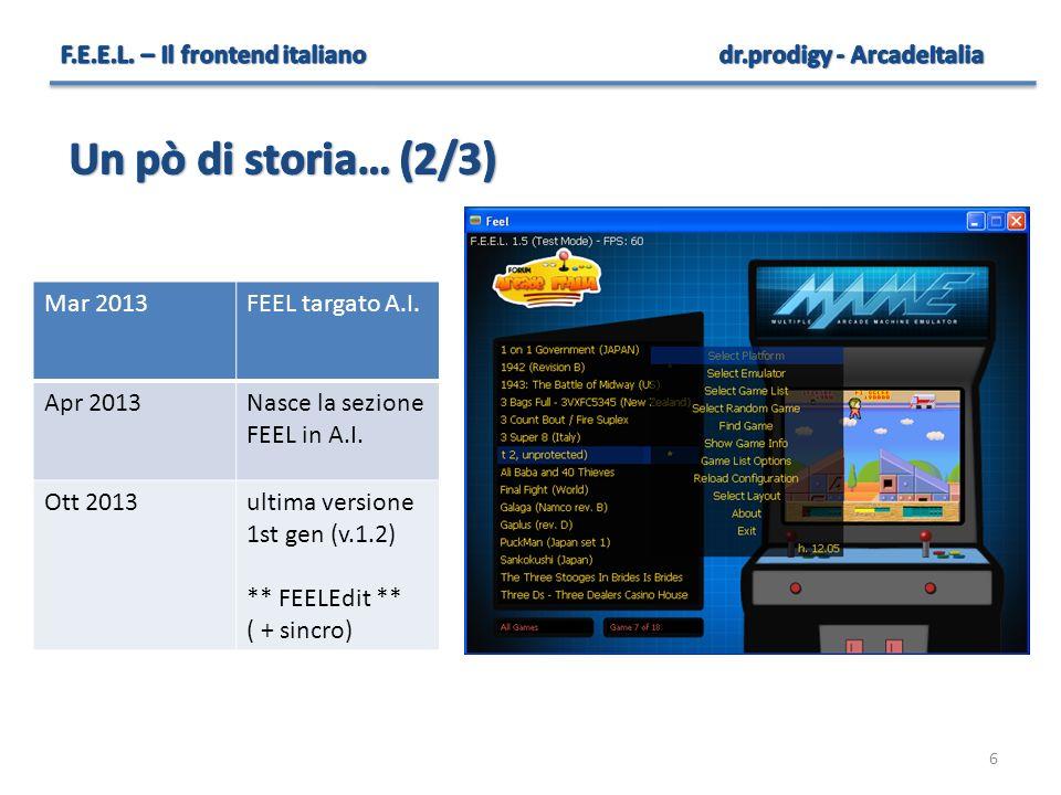 7 Giu 2014prima versione 2nd gen (v.1.5) nuovi layout (+ adolfo69) Mag 2015Supporto SmartASD (v.1.7) ( + picerno, dungeonmaster) Giu 2015Supporto schermi verticali (v.1.8) website ufficiale Presente…TO BE CONTINUED.