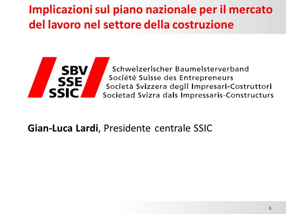 Implicazioni sul piano nazionale per il mercato del lavoro nel settore della costruzione 15.00 6 Gian-Luca Lardi, Presidente centrale SSIC