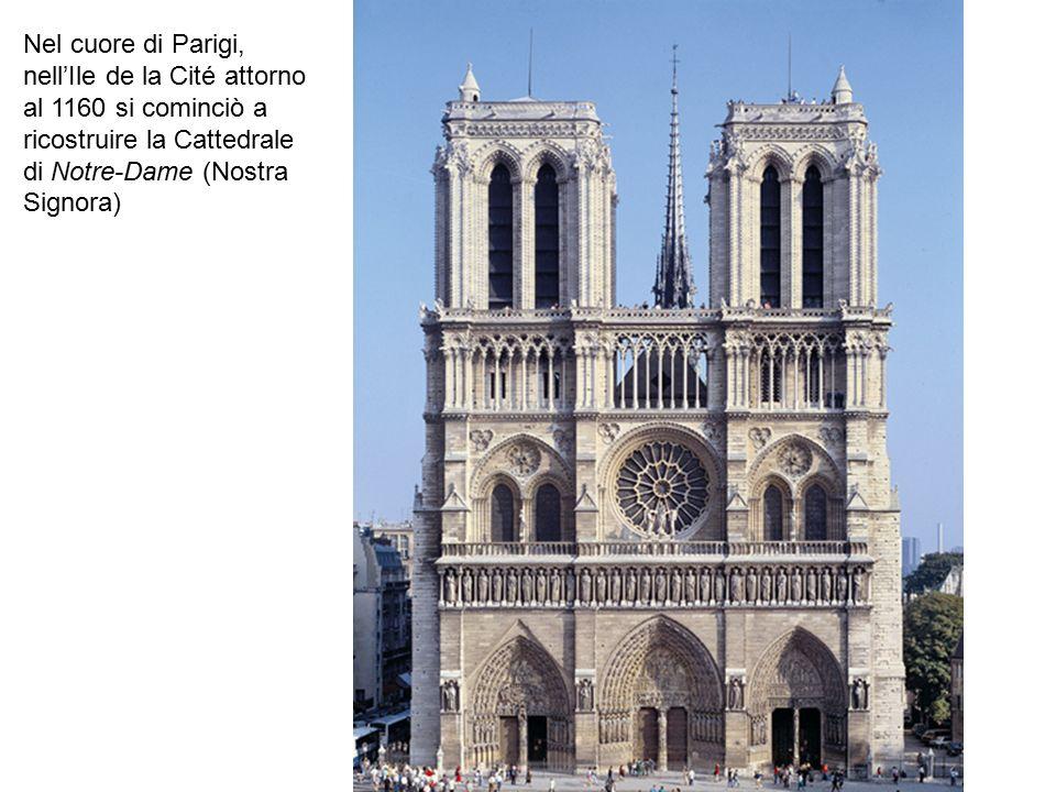 Nel cuore di Parigi, nell'Ile de la Cité attorno al 1160 si cominciò a ricostruire la Cattedrale di Notre-Dame (Nostra Signora)