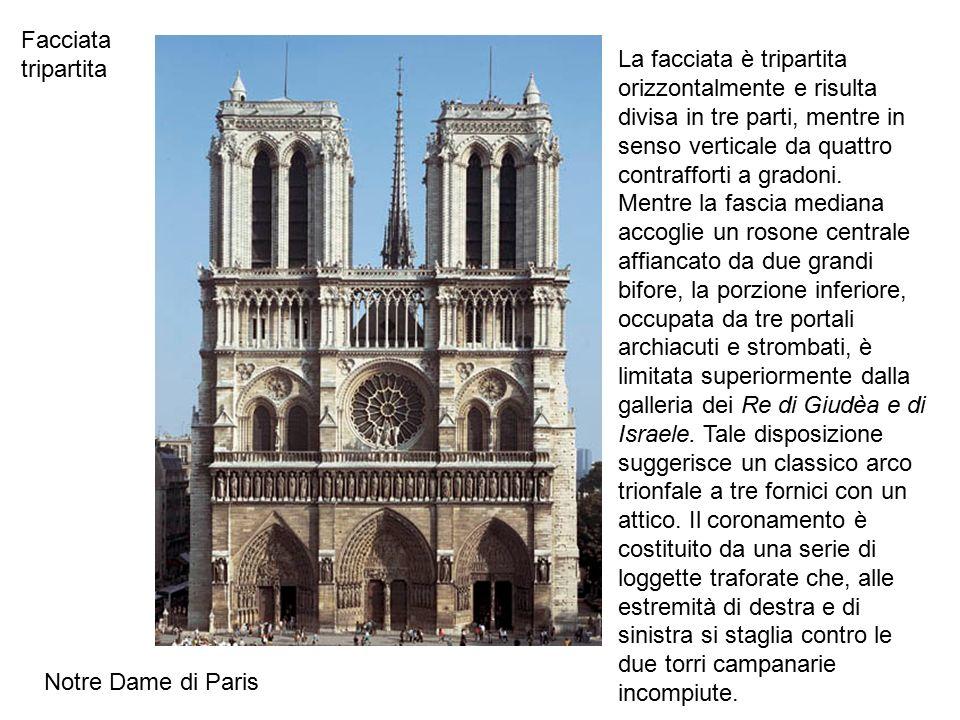 Notre Dame di Paris Facciata tripartita La facciata è tripartita orizzontalmente e risulta divisa in tre parti, mentre in senso verticale da quattro c