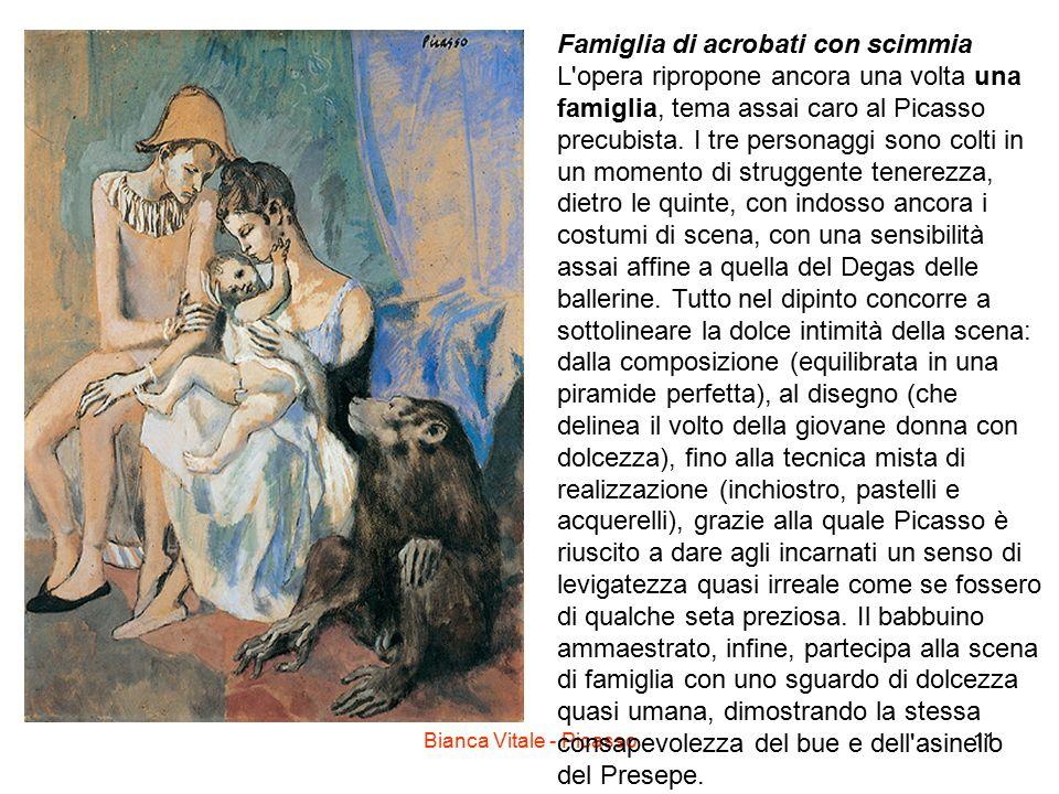 Bianca Vitale - Picasso11 Famiglia di acrobati con scimmia L opera ripropone ancora una volta una famiglia, tema assai caro al Picasso precubista.