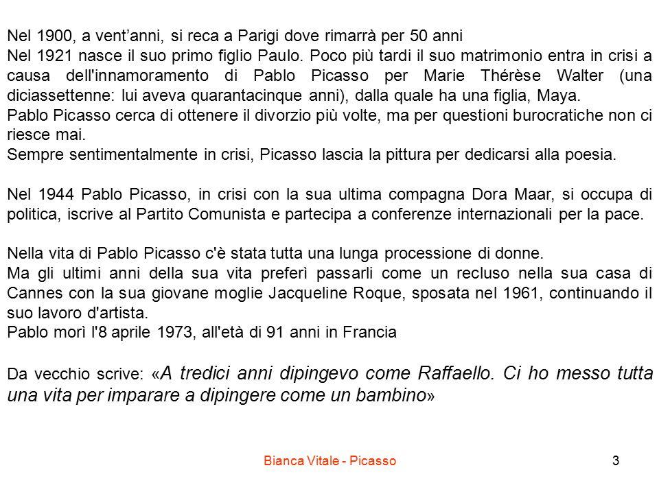 Bianca Vitale - Picasso3 Nel 1900, a vent'anni, si reca a Parigi dove rimarrà per 50 anni Nel 1921 nasce il suo primo figlio Paulo. Poco più tardi il