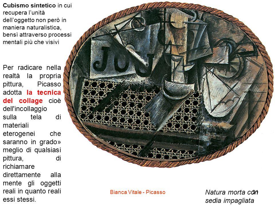 Bianca Vitale - Picasso31 Natura morta con sedia impagliata Cubismo sintetico in cui recupera l'unità dell'oggetto non però in maniera naturalistica,