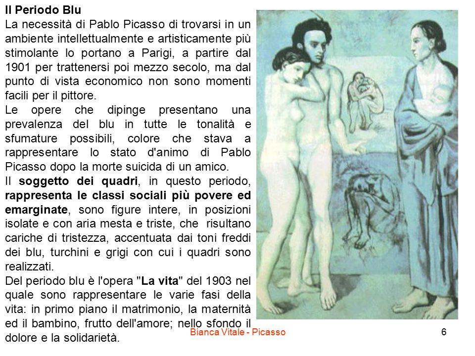 Bianca Vitale - Picasso6 Il Periodo Blu La necessità di Pablo Picasso di trovarsi in un ambiente intellettualmente e artisticamente più stimolante lo portano a Parigi, a partire dal 1901 per trattenersi poi mezzo secolo, ma dal punto di vista economico non sono momenti facili per il pittore.