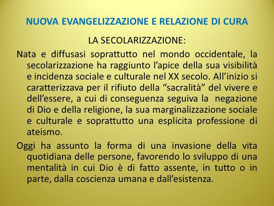 NUOVA EVANGELIZZAZIONE E RELAZIONE DI CURA LA CULTURA DELLA MORTE/1: Fenomeno culturale caratterizzato da: 1.