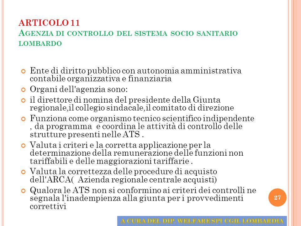ARTICOLO 11 A GENZIA DI CONTROLLO DEL SISTEMA SOCIO SANITARIO LOMBARDO Ente di diritto pubblico con autonomia amministrativa contabile organizzativa e