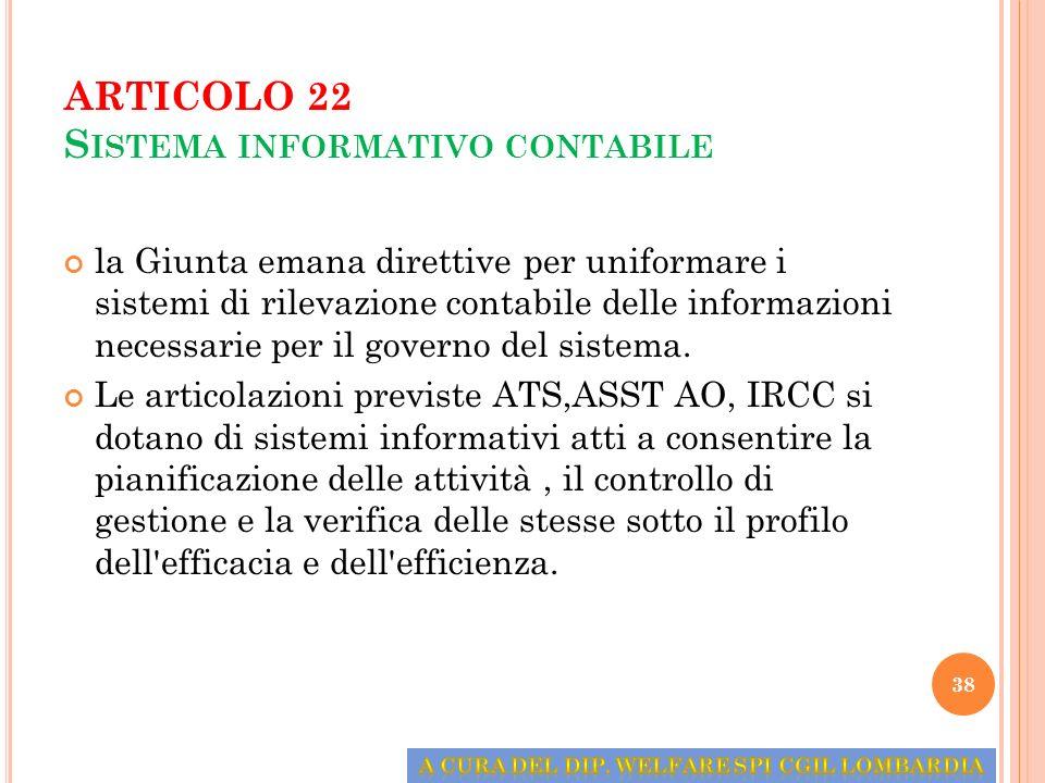 ARTICOLO 22 S ISTEMA INFORMATIVO CONTABILE la Giunta emana direttive per uniformare i sistemi di rilevazione contabile delle informazioni necessarie p