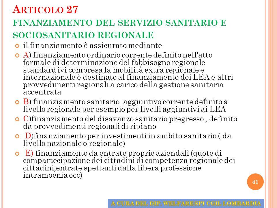 A RTICOLO 27 FINANZIAMENTO DEL SERVIZIO SANITARIO E SOCIOSANITARIO REGIONALE il finanziamento è assicurato mediante A) finanziamento ordinario corrent